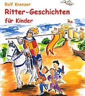 9783941923515 - Rolf Krenzer: Ritter-Geschichten für Kinder - 书