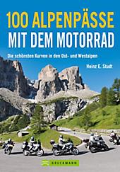 100 Alpenpässe mit dem Motorrad, Heinz E. Studt, Aktivurlaub