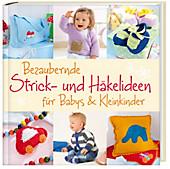 Bezaubernde Strick- und Häkelideen für Babys und Kleinkinder