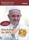 Botschaften von Franziskus 2015 Abreißkalender