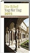 Die Bibel Tag für Tag 2015 - Großdruckausgabe