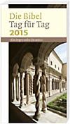 Die Bibel Tag für Tag 2015 - Taschenbuchausgabe