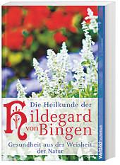 Die Heilkunde der Hildegard von Bingen