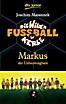 Die Wilden Fußballkerle - Markus der Unbezwingbare
