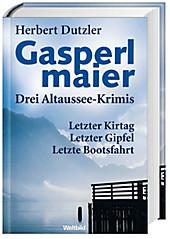 Gasperlmaier. Drei Altaussee-Krimis