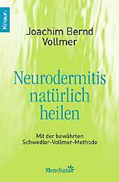 Neurodermitis natürlich heilen, Joachim B. Vollmer, Ernährung & Diäten