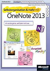 Selbstorganisation & mehr mit Microsoft OneNote 2013, Nina Koch, Bernd Kesslau, Dagmar Herzog, Office, Hardware, Grafikprogramm